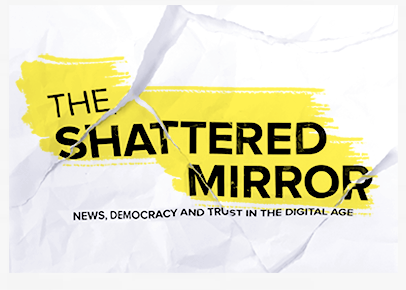 The Shattered Mirror: News, Democracy and Trust in the Digital Age is an exhaustive study produced by the Public Policy Forum that examines the decline of the traditional media's business model, under-development of digital-only news providers, consolidation of digital distribution revenues, the rise of fake news, and how these major shifts are affecting the health of Canadian democracy.